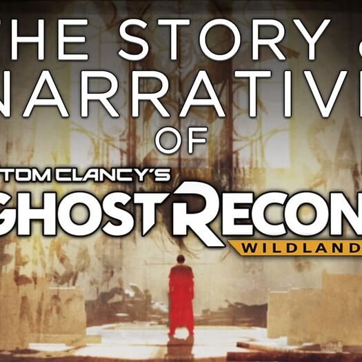The Story & Narrative of GHOST RECON: WILDLANDS