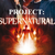 Project Supernatural