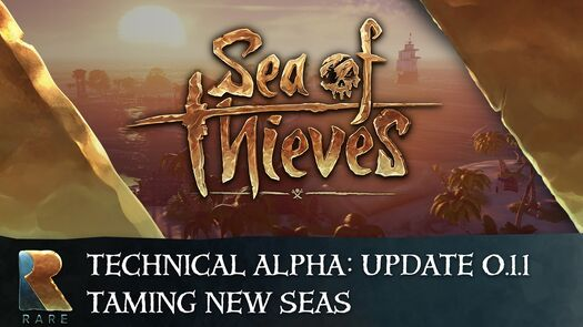 Sea of Thieves Technical Alpha: Update 0.1.1 - Taming New Seas