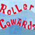 Roller Cowards Rocks