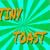 TinyToast