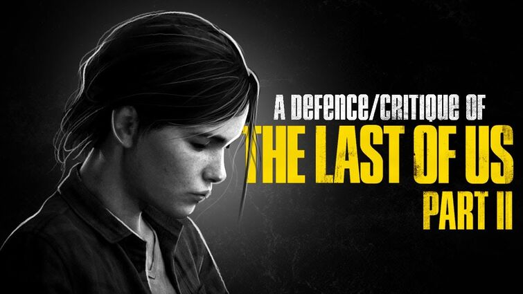 An In-Depth Defence/Critique of The Last of Us Part 2