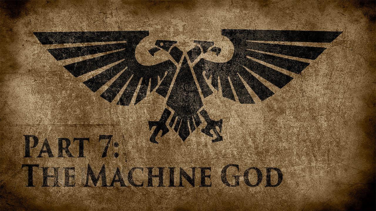 Warhammer 40,000: Grim Dark Lore Part 7 – The Machine God