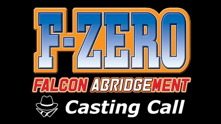 OPEN CASTING CALL | F-ZERO: Falcon MENT