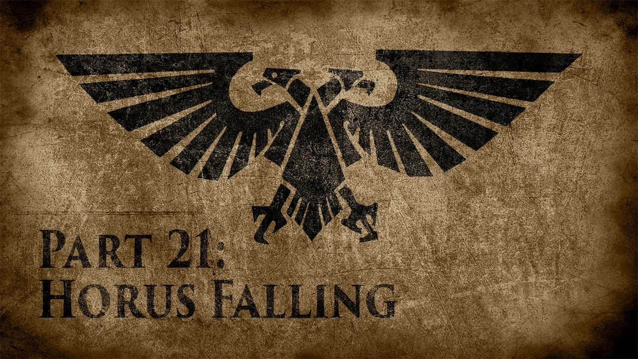 Warhammer 40,000: Grim Dark Lore Part 21 – Horus Falling
