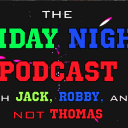 The Friday Night Podcast