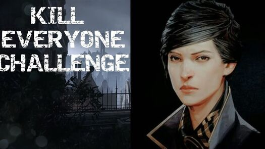 Kill Everyone Challenge Dishonored 2 Dunwall Tower (Emily)