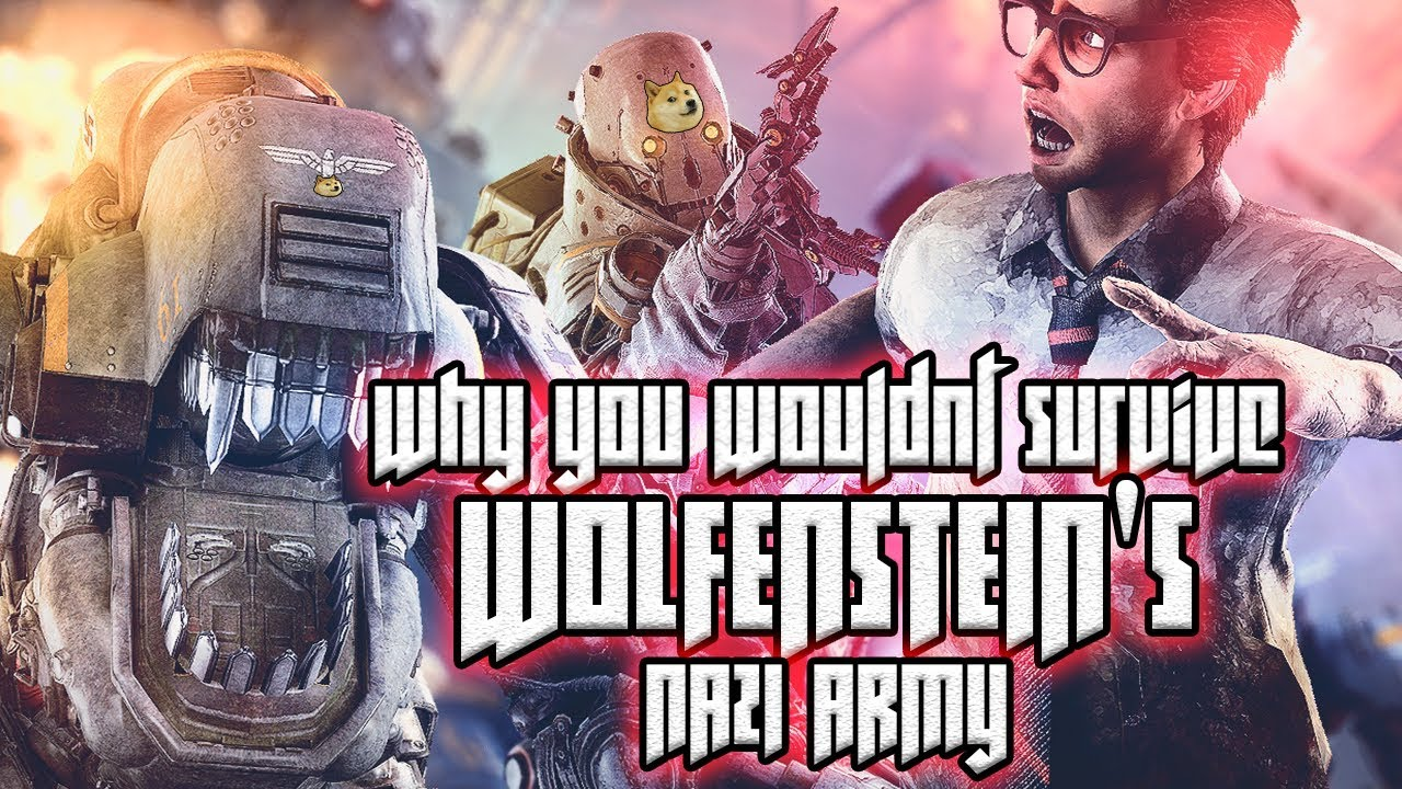 Why You Wouldnt Survive Wolfenstein's German Army