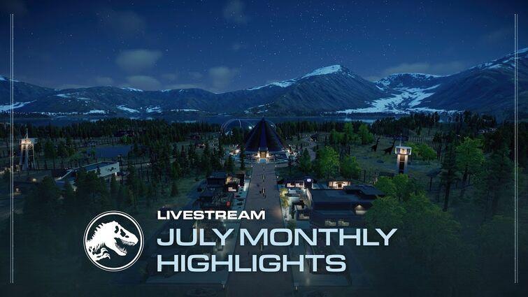 Jurassic World Evolution 2 | Monthly Highlights - July