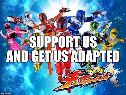 Support Uchu Sentai Kyuranger (Help Get It Adapted)