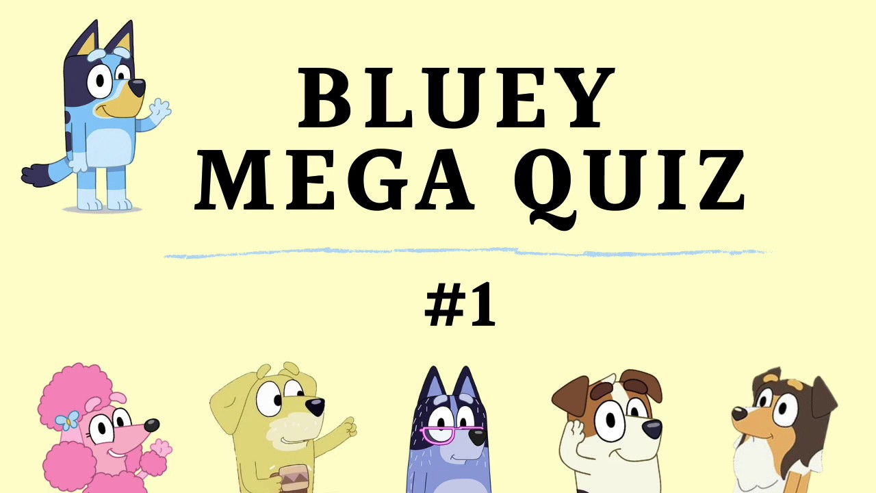 Bluey Mega Quiz #1 (30 Questions about Episodes, Characters & More)