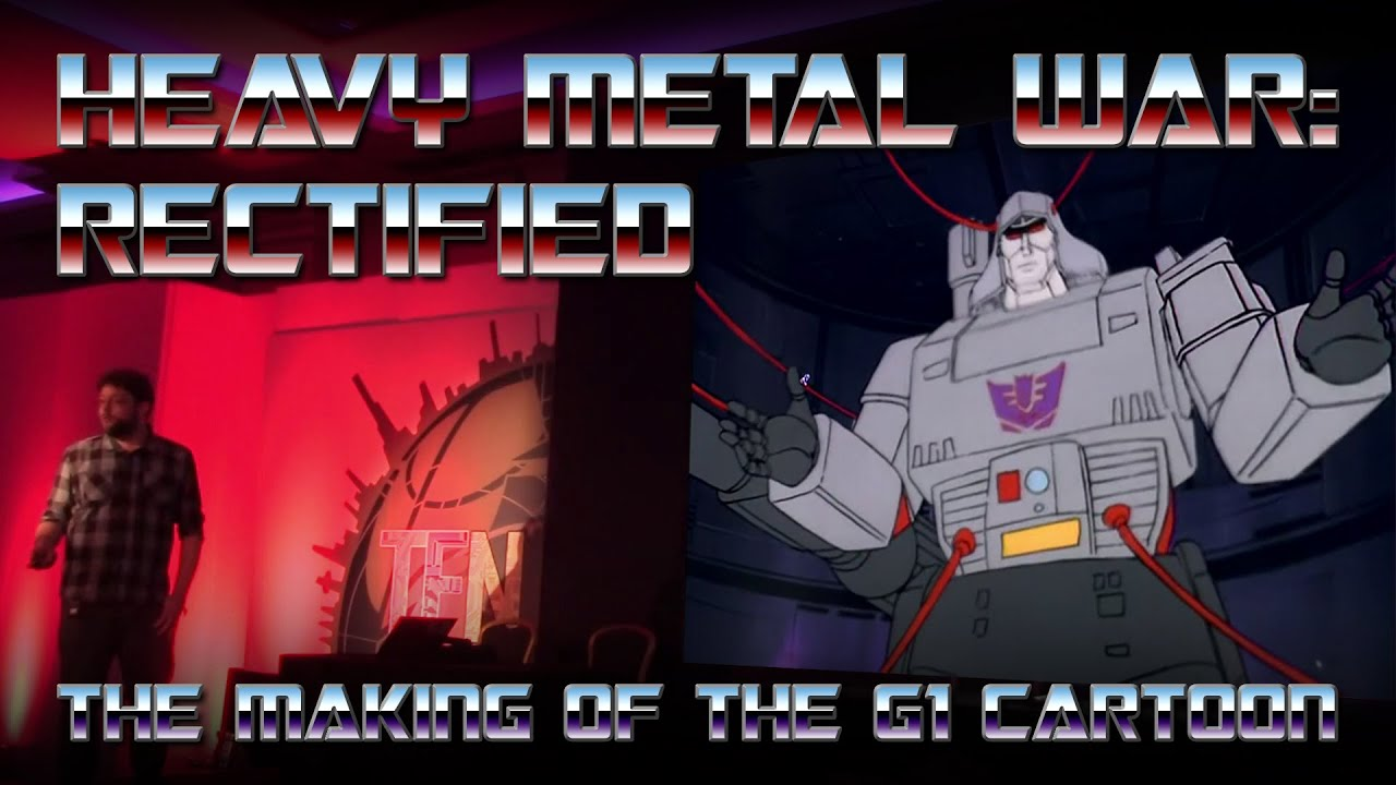 HEAVY METAL WAR: RECTIFIED - The making of the Transformers G1 cartoon!