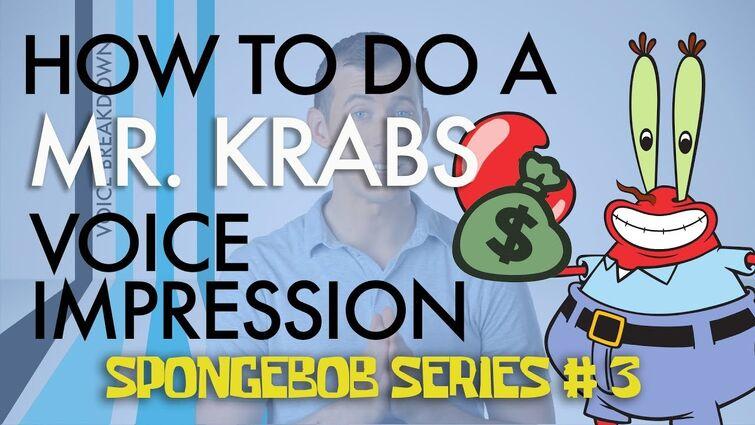 """How To Do A Mr. Krabs Voice Impression"" - Voice Breakdown Ep. 24 - SpongeBob Series 3"