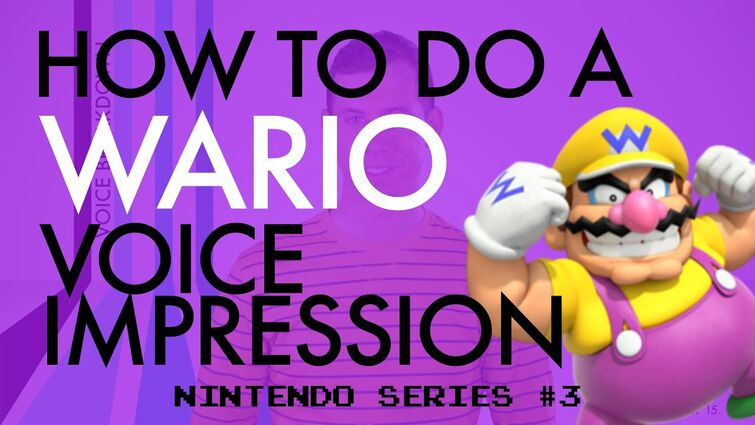"""""""How To Do A Wario Voice Impression"""" - Voice Breakdown Ep. 15 - Nintendo Series 3"""