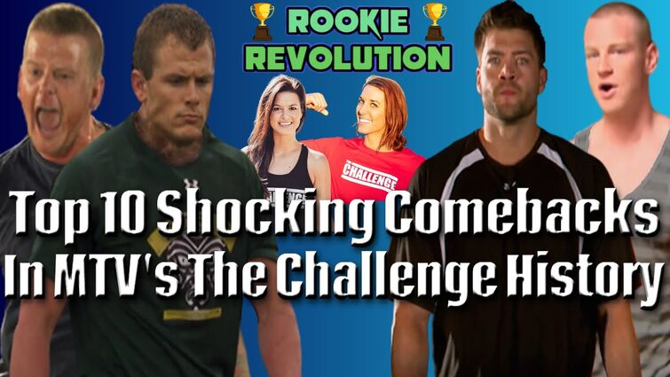 Top 10 Shocking Comebacks In MTV's The Challenge History!