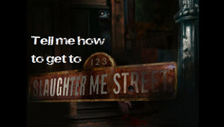 Welcome slaughter me street.png