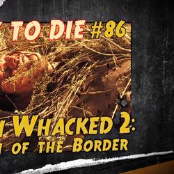 Bush Whacked 2: South of the Border