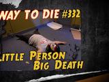 Little Person, Big Death
