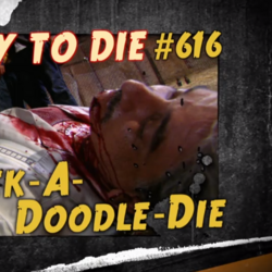 Cock-A-Doodle-Die