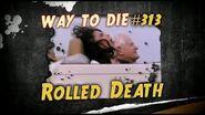1000 Ways To Die -313 Rolled Death (German Version)