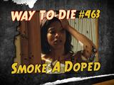Smoke-A-Doped