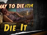 Die It