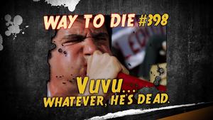 Vuvu...Whatever, He's Dead.png
