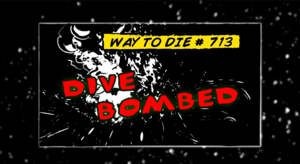 Dive Bombed.png