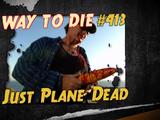 Just Plane Dead