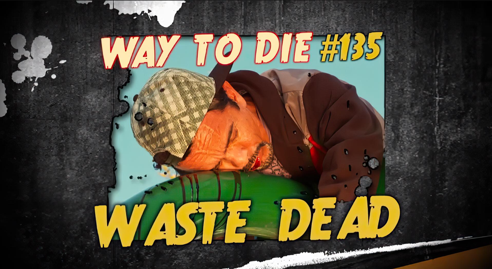 Waste Dead