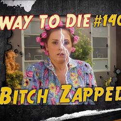 Bitch Zapped