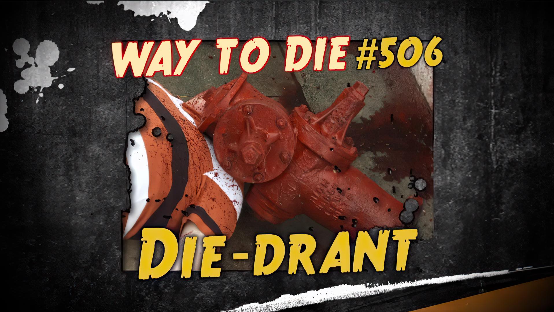 Die-drant