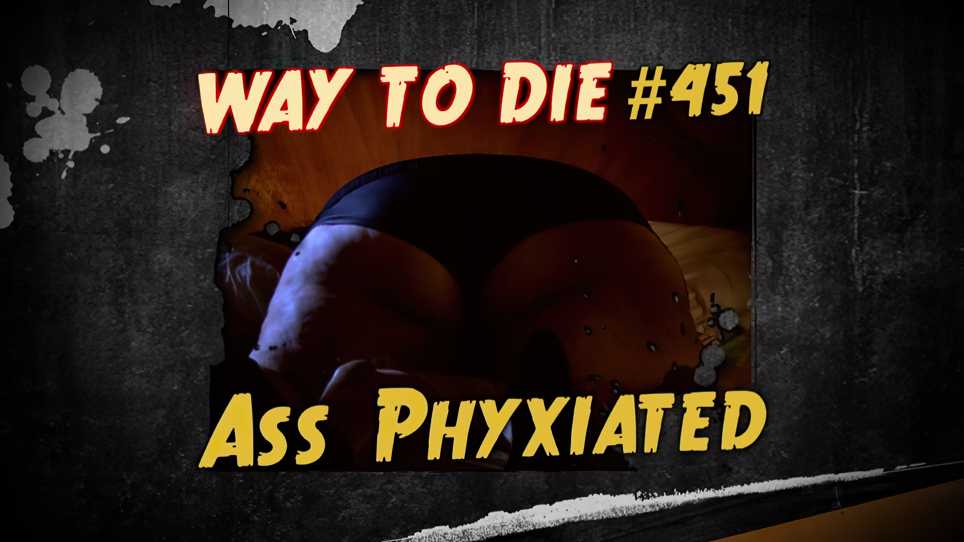 Ass Phyxiated