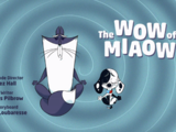 The Wow of Miaow