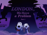 London, We Have a Problem