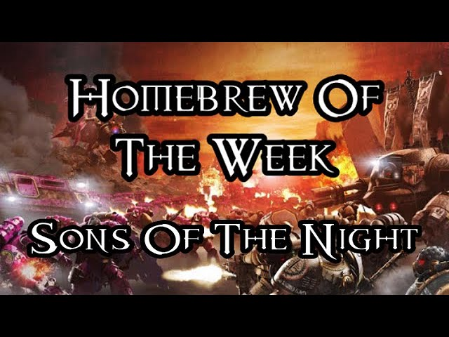 Homebrew Of The Week - Episode 160 - Sons Of The Night