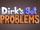 Dirk's Got Problems
