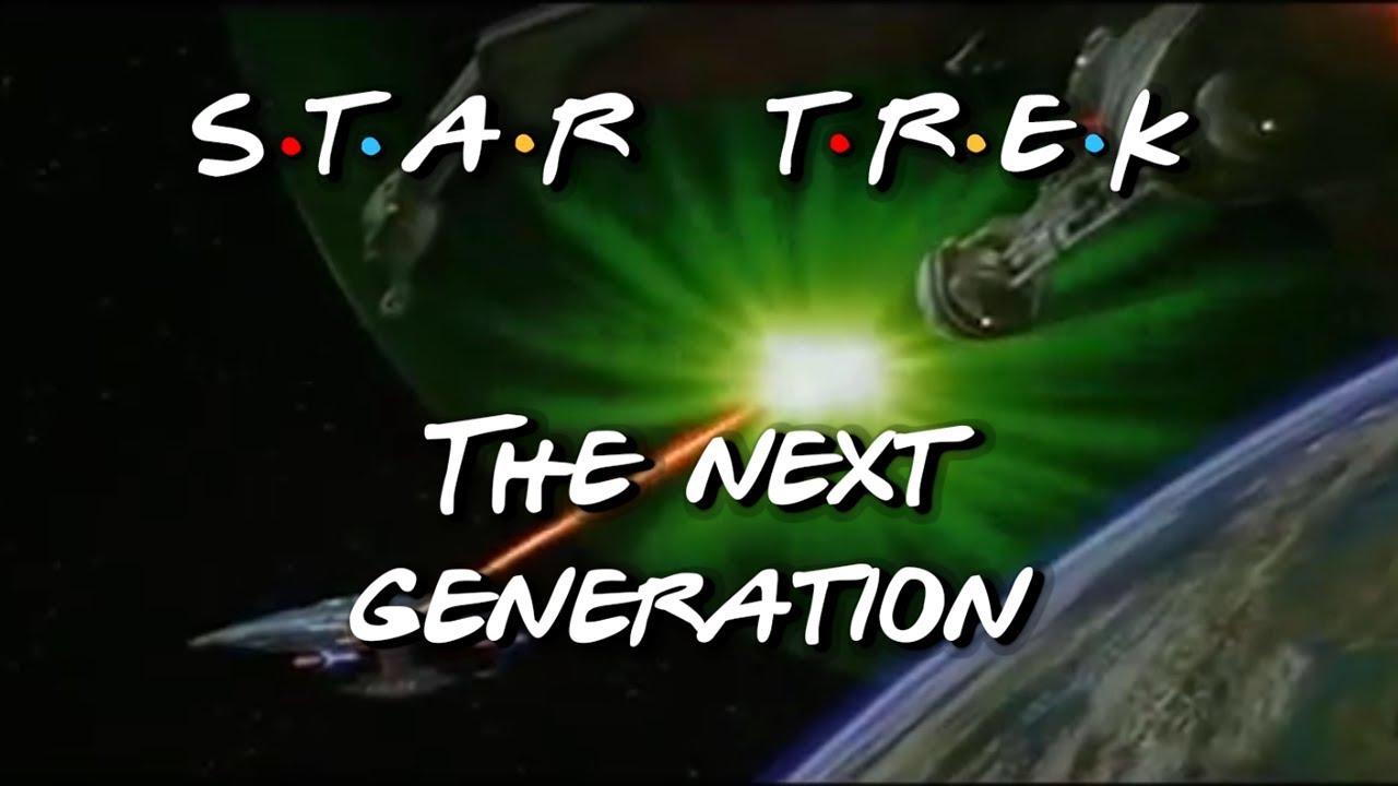 Star Trek The Next Generation - Friends Intro