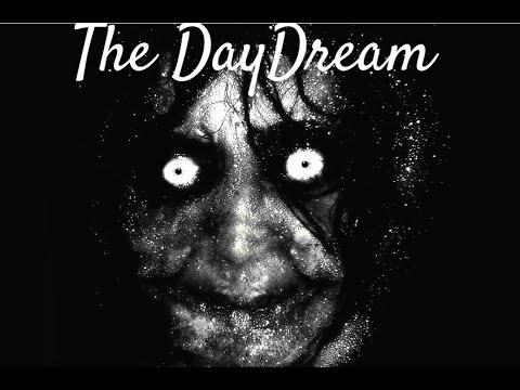 The Day Dream -CreepyPasta