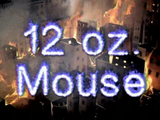 12 Oz. Mouse (series)