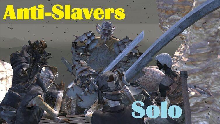 Anti-Slavers Solo, Tinfist Solo, No Mods.