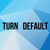 Turn Default