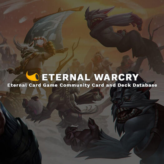 Eternal Warcry | Eternal Card Game Decks and Card Browser