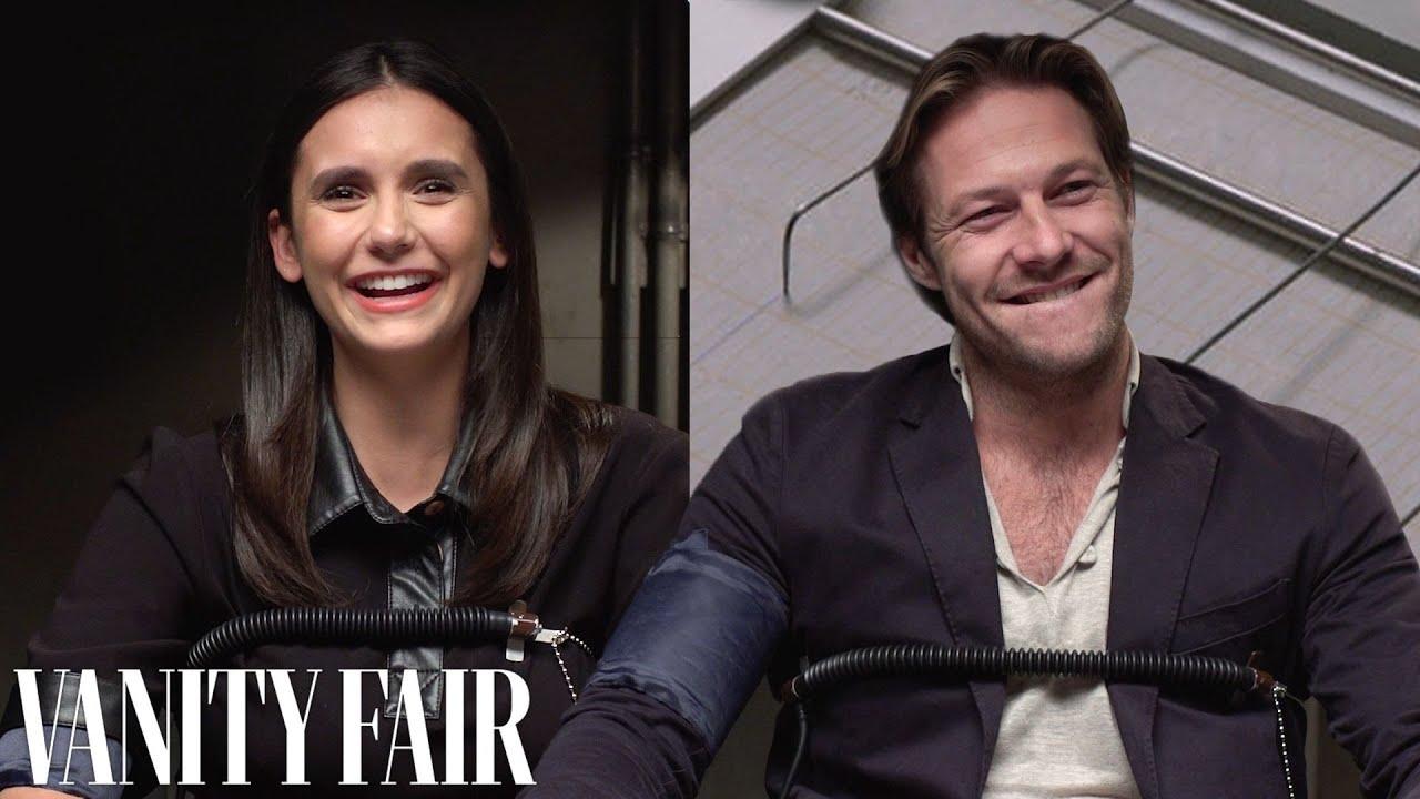 Nina Dobrev and Luke Bracey Take a Lie Detector Test | Vanity Fair