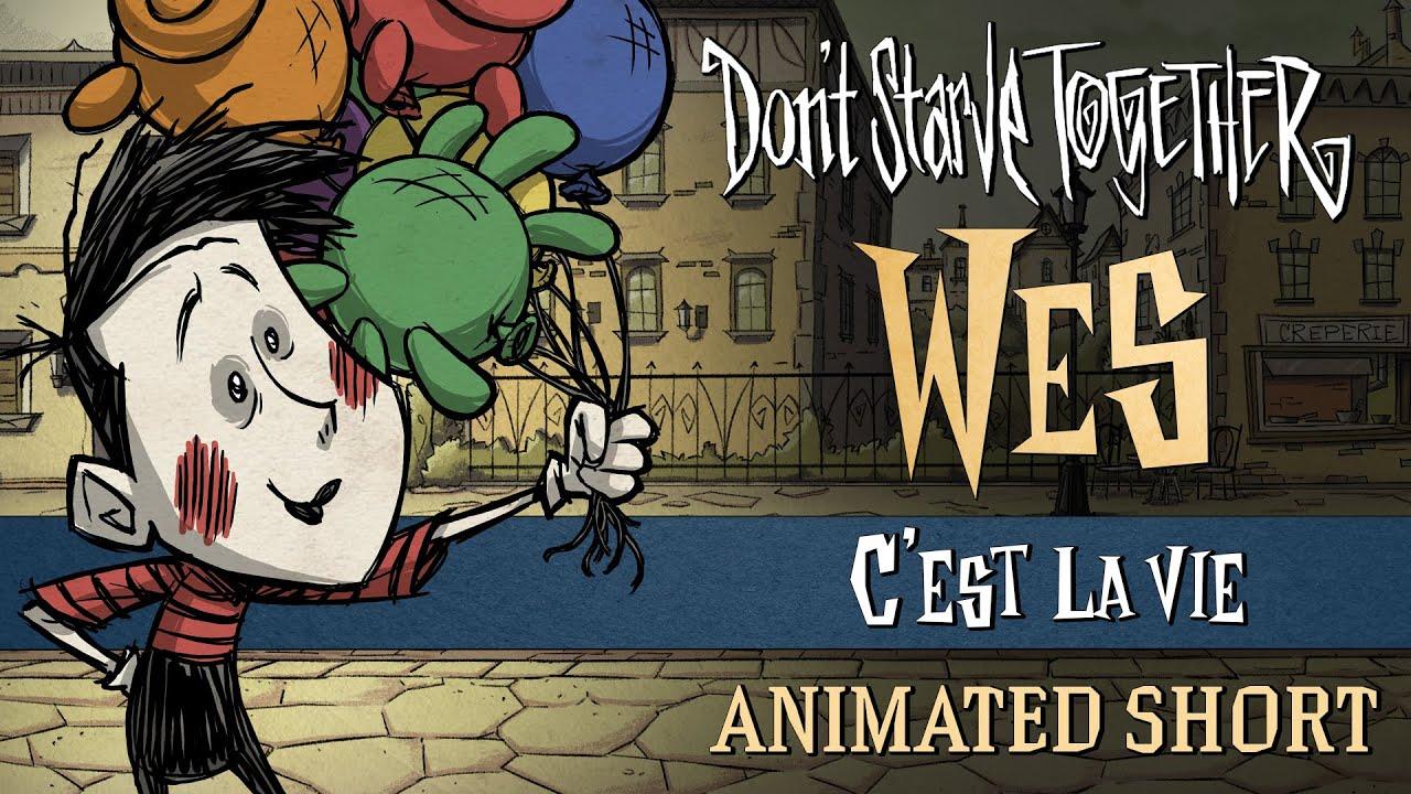 Don't Starve Together: C'est La Vie [Wes Animated Short]