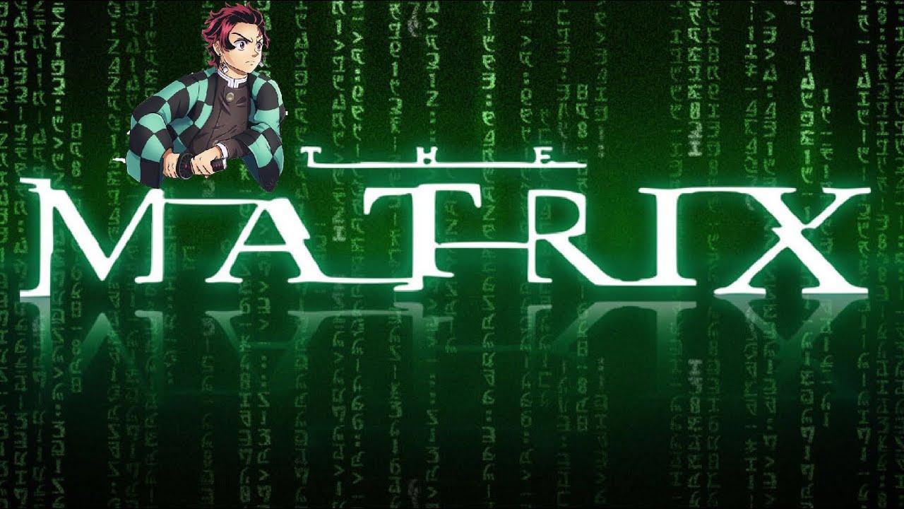 Tanjiro is in the Matrix