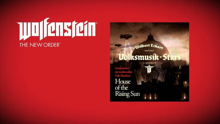 Wolfenstein: The New Order (Soundtrack)- Wilbert Eckart & Volksmusik Stars - House of the Rising Sun
