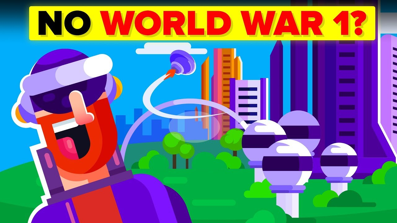 What If World War 1 Never Happened?