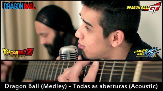 Dragon Ball (Medley) - Todas as aberturas (Acoustic)