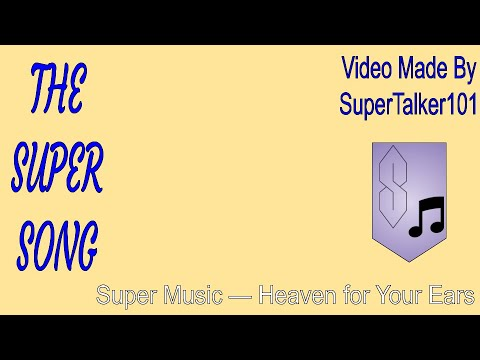 The Super Song (Official Video)